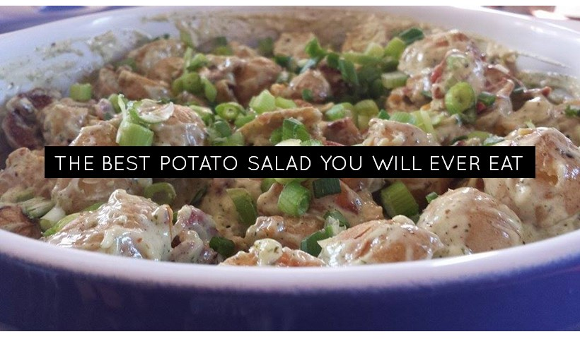 The Best Potato Salad You Will Ever Eat.