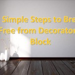 5 Simple steps to break free from decorator's block